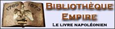 Bibliothèque Empire, suivez tout l'actualité du livre napoléonien