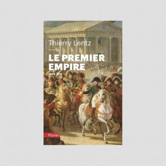 Le Premier Empire, 1804-1815 par Thierry Lentz