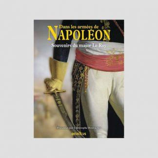 Dans les armées de Napoléon - Souvenirs du major Le Roy
