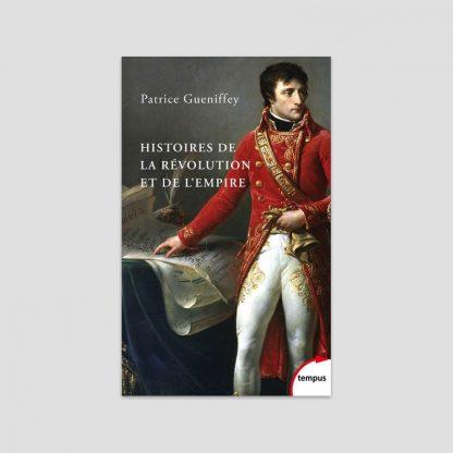 Histoires de la Révolution et de l'Empire par Patrice Gueniffey