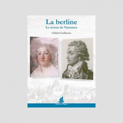 La berline - Le retour de Varennes par Gildard Guillaume