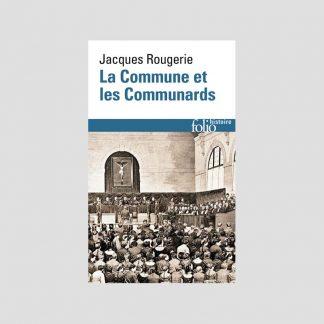 La Commune et les Communards par Jacques Rougerie