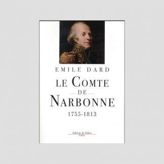 Le comte de Narbonne - 1755-1813 par Emile Dard