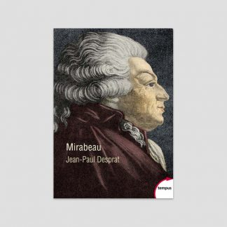 Mirabeau par Jean-Paul Desprat