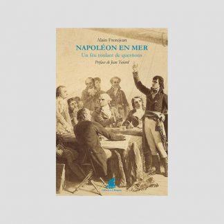 Napoléon en mer - Un feu roulant de questions par Alain Frerejean
