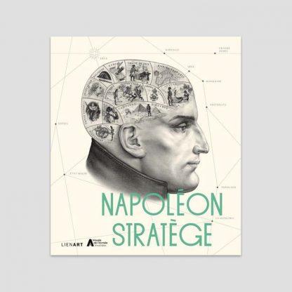 Napoléon Stratège sous la direction de François Lagrange et Émilie Robbe