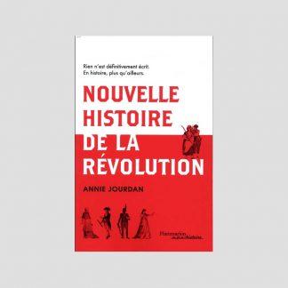 Nouvelle histoire de la Révolution par Annie Jourdan