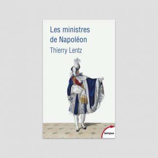 Les ministres de Napoléon par Thierry Lentz