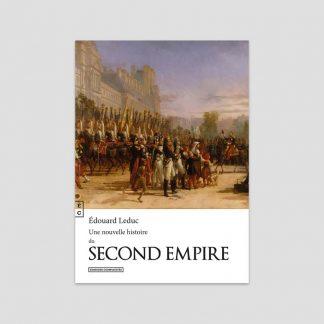 Une nouvelle histoire du Second Empire par Edouard Leduc