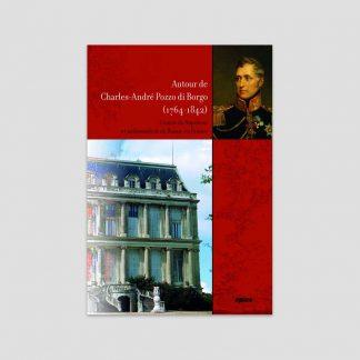Autour de Charles-André Pozzo di Borgo (1764-1842) par collectif