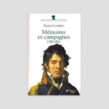 Barron Larrey - Mémoires et campagnes, 1786-1840 (2 volumes)