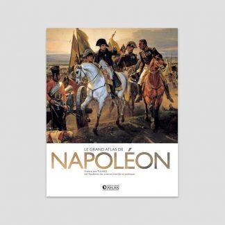 Le grand atlas de Napoléon - Préface : Jean Tulard