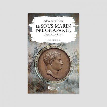 Le sous-marin de Bonaparte - Roman d'Alexandra Rossi