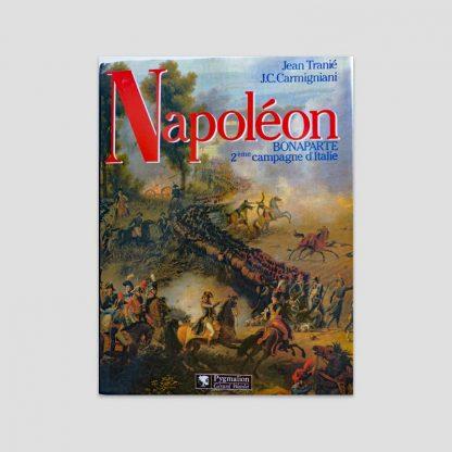Napoléon Bonaparte - La deuxième campagne d'Italie, 1800 par Jean Tranié et Juan-Carlos Carmigniani