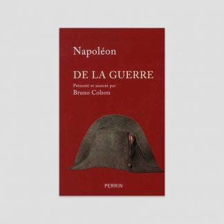 De la guerre - Napoléon présenté par Bruno Colson