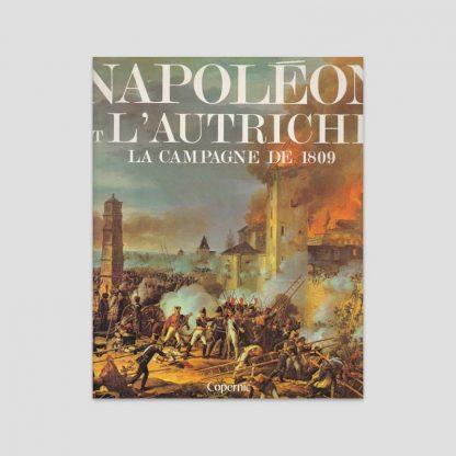 Napoléon et l'Autriche - La campagne de 1809 par Jean Tranié et Juan-Carlos Carmigniani