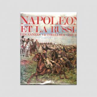 Napoléon et la Russie, les années victorieuses (1805-1807) par Jean Tranié et Juan-Carlos Carmigniani