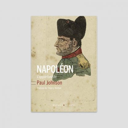Napoléon - L'opportuniste par Paul Johnson