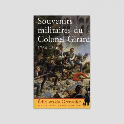 Souvenirs militaires du Colonel Girard - 1766-1846