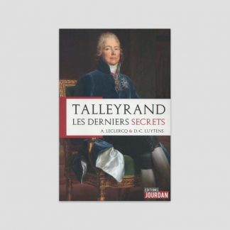 Talleyrand, les derniers secrets par Alain Leclercq, Daniel-Charles Luytens