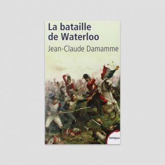 La bataille de Waterloo par Jean-Claude Damamme