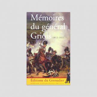 Mémoires du général Griois (1812-1822)