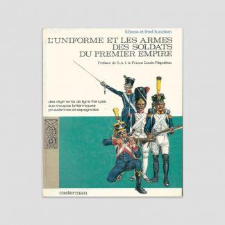 Premier Empire - Tome I : des régiments de ligne français aux troupes britanniques, prussiennes et espagnoles par Liliane et Fred Funcken