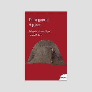 De la guerre - Napoléon - Présenté et annoté par Bruno Colson