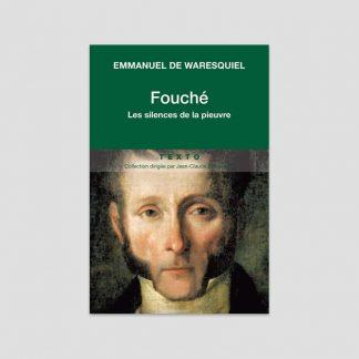 Fouche - Les silences de la pieuvre par Emmanuel de Waresquiel