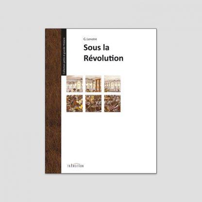 Sous la Révolution par G. Lenotre