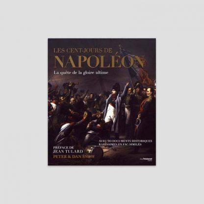 Les cent-jours de Napoléon - La quête de la gloire ultime