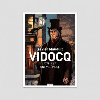 Vidocq, 1775-1857 Une vie épique par Xavier Mauduit