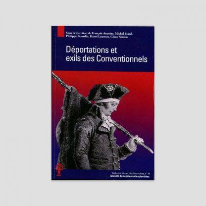 Déportations et exils des Conventionnels sous la direction de François Antoine, Michel Biard, Philippe Bourdin, Hervé Leuwers, Côme Simien
