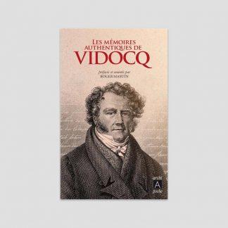 Les mémoires authentiques de Vidocq - Préfacés et annotés par Roger Martin