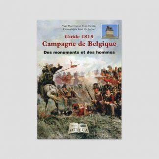 Guide 1815 - Campagne de Belgique - Des monuments et des hommes par Yves Moerman et Yann Deniau