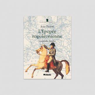 L'épopée napoléonienne - Les grandes batailles par Jean Tranié