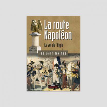 La route Napoléon - Le vol de l'Aigle par Christian Sadoux