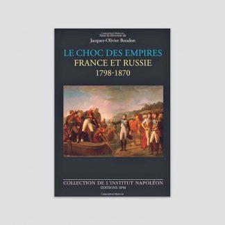 Le choc des empires - France et Russie, 1798-1870 sous la direction de Jacques-Olivier Boudon