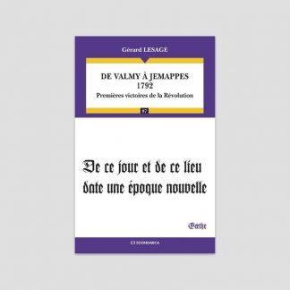 De Valmy à Jemappes - 1792 - Premières victoires de la Révolution par Gérard Lesage