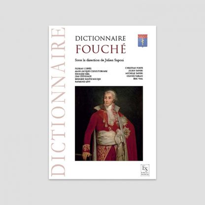 Dictionnaire Fouché sous la direction de Julien Sapori