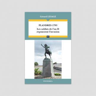 Flandres 1793 - Les soldats de l'an II repoussent l'invasion par Gérard Lesage