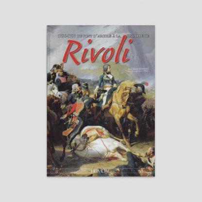1796-1797 - Du pont d'Arcole à la bataille de Rivoli de Jean-Marie Mongin