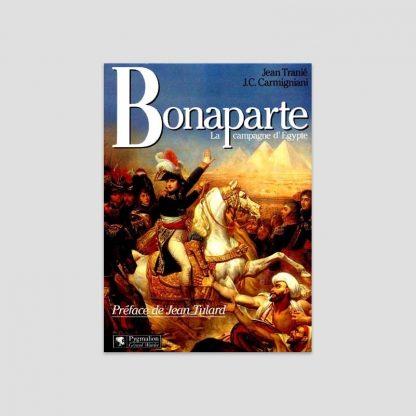 Bonaparte - La campagne d'Egypte de Jean Tranié et Juan-Carlos Carmigniani