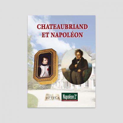 Chateaubriand et Napoléon - Napoléon rend visite à la maison de Chateaubriand par Élodie Lefort, Bernard Degout, Thierry Lentz et Jean Tulard