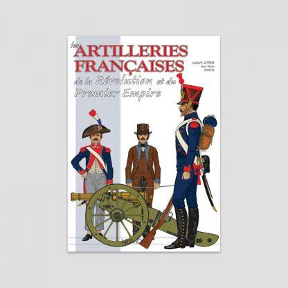 Les artilleries françaises de la Révolution et du Premier Empire par Ludovic Letrun