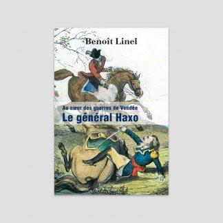 Au coeur des guerres de Vendée - Le général Haxo de Benoît Linel