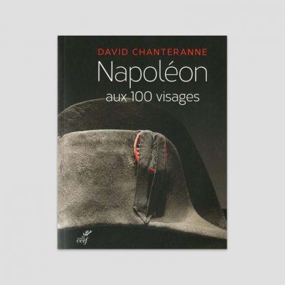 Napoléon aux 100 visages par David Chanteranne