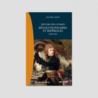 Histoire des guerres révolutionnaires et impériales - 1789-1815