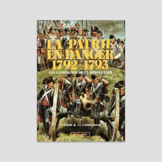 La patrie en danger, 1792-1793 - Jean Tranié et Juan Carlos Carmigniani
