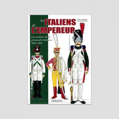 Les Italiens de l'Empereur - Les armées de la péninsule italienne, 1800-1815